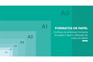 Conheça os principais formatos de papel e suas principais aplicações
